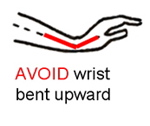 Avoid wrist upward bend