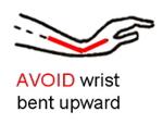 Avoid wrist upward bend