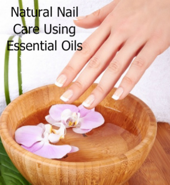 Natural Nail Care Using Essential Oils